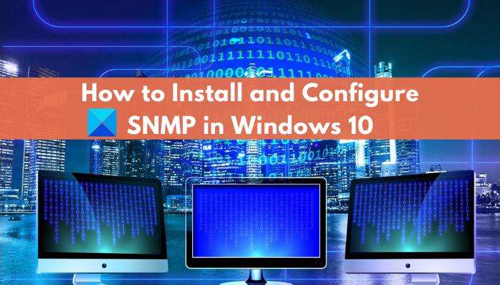¿Qué es SNMP?  Cómo habilitar y configurar el servicio SNMP en Windows 10